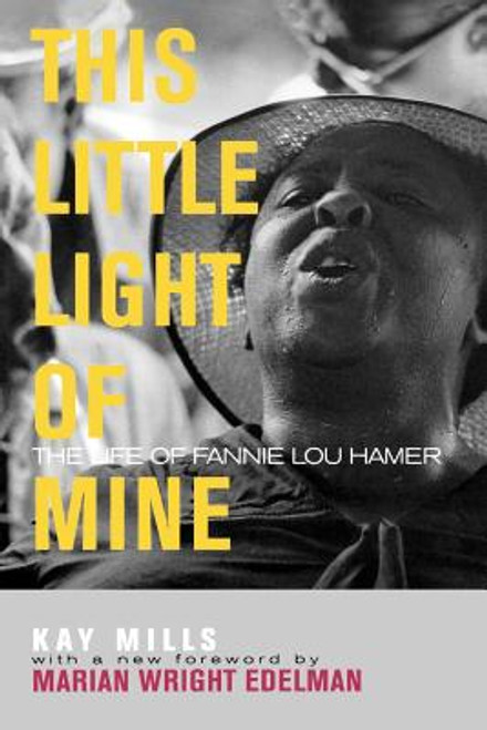 This Little Light of Mine: The Life of Fannie Lou Hamer