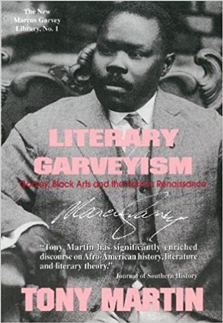 Literary Garveyism: Garvey, Black Arts and the Harlem Renaissance