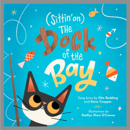 (sittin' On) the Dock of the Bay: A Children's Picture Book