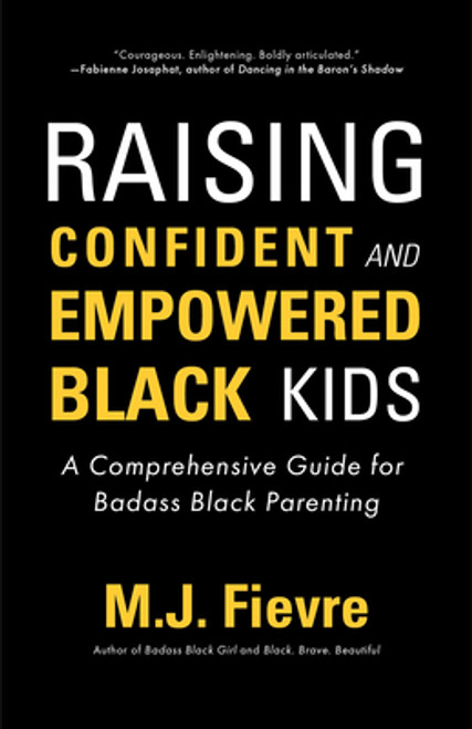 Raising Confident and Empowered Black Kids: A Comprehensive Guide for Badass Black Parenting