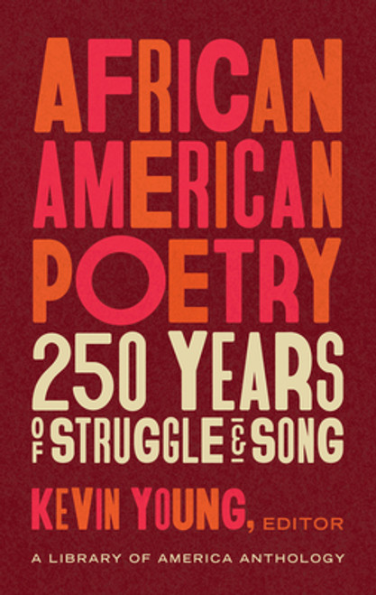 African American Poetry: 250 Years of Struggle & Song (Loa #333): A Library of America Anthology