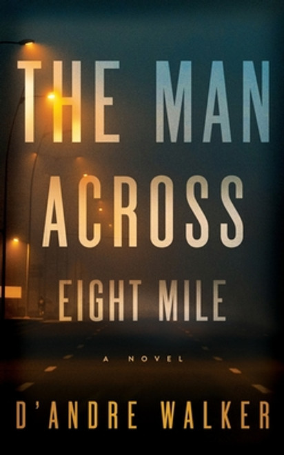 The Man Across Eight Mile