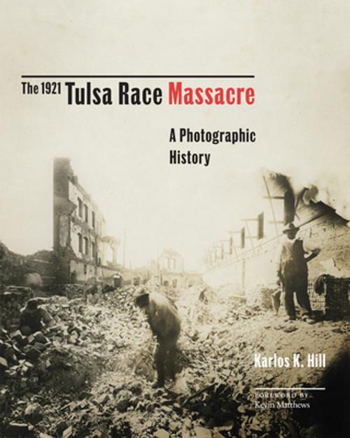 The 1921 Tulsa Race Massacre, 1: A Photographic History