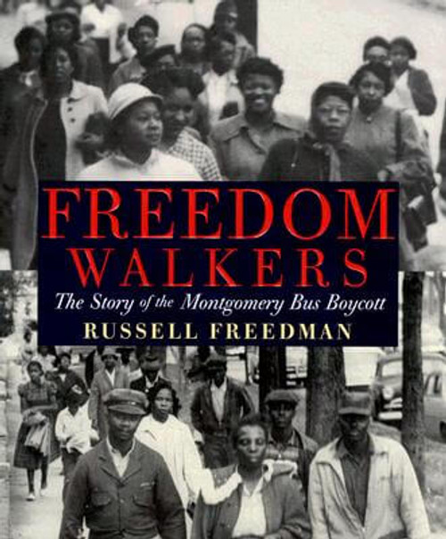 Freedom Walkers: The Story of the Montgomery Bus Boycott (Bank Street College of Education Flora Stieglitz Straus Award (Awards))