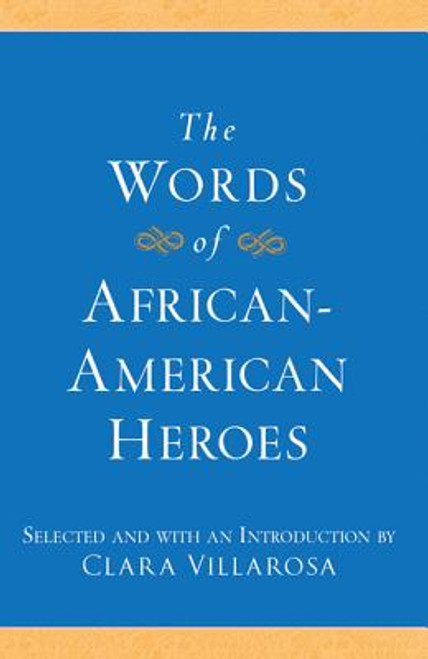 The Words of African-American Heroes (Newmarket Words Of Series)