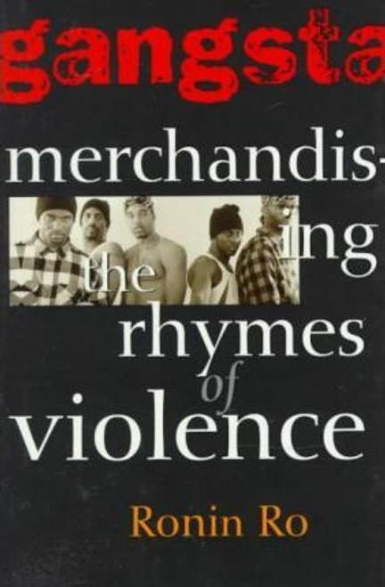 Gangsta: Merchandizing the Rhymes of Violence