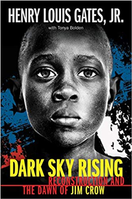 Dark Sky Rising: Reconstruction and the Dawn of Jim Crow