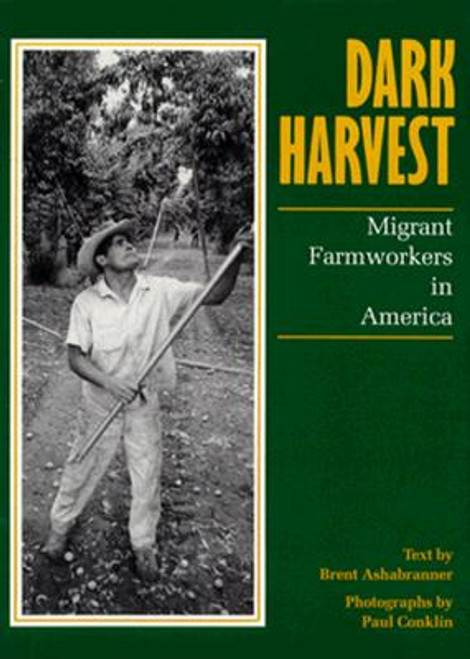Dark Harvest: Migrant Farmworkers in America
