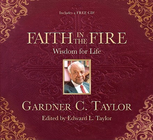 Faith In The Fire: Wisdom For Life