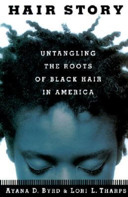 Hair Story : Untangling The Roots Of Black Hair In America