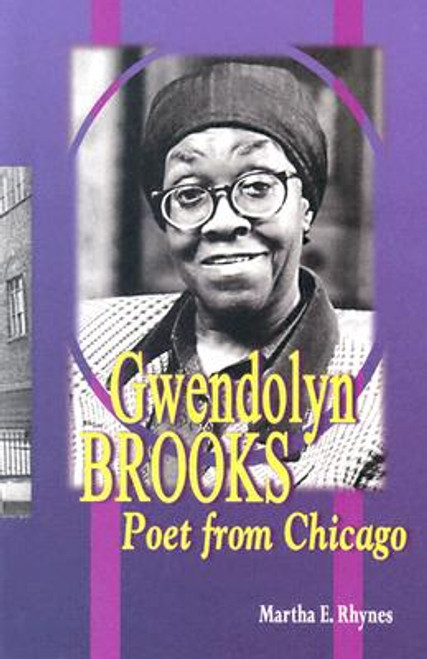 Gwendolyn Brooks: Poet from Chicago (World Writers)