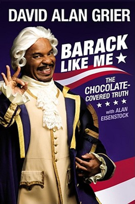 Barack Like Me: The Chocolate-Covered Truth (Touchstone Books)