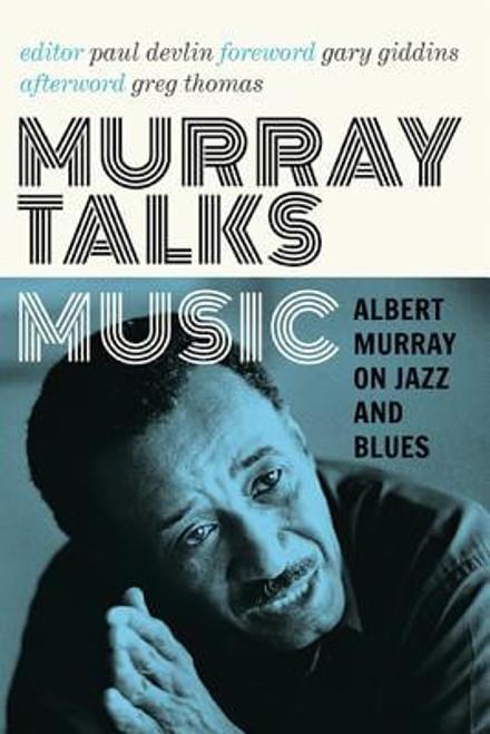 Murray Talks Music: Albert Murray on Jazz and Blues