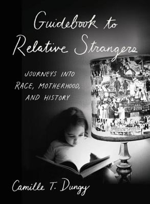Guidebook to Relative Strangers: Journeys into Race, Motherhood, and History
