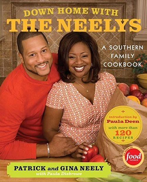 Down Home With The Neelys: A Southern Family Cookbook