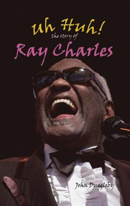 Uh Huh!: The Story Of Ray Charles (Modern Music Masters)