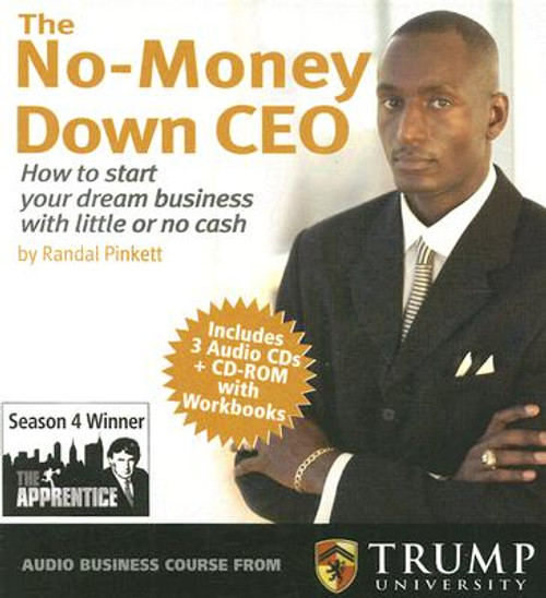 The No-Money Down Ceo: How To Start Your Dream Business With Little Or No Cash (With CD)