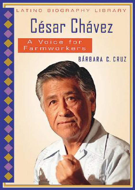 Cesar Chavez: A Voice for Farmworkers (Latino Biography Library)