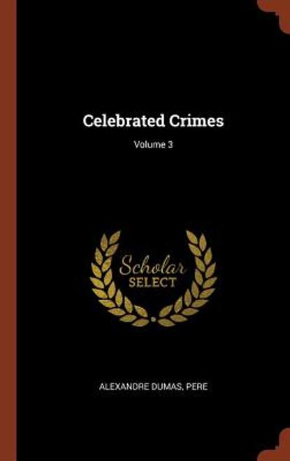 Celebrated Crimes; Volume 3