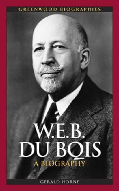W.E.B. Du Bois: A Biography (Greenwood Biographies)