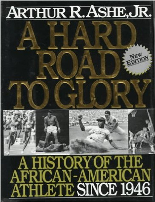 A Hard Road To Glory: A History Of The African American Athlete: Vol 3 1946-Present