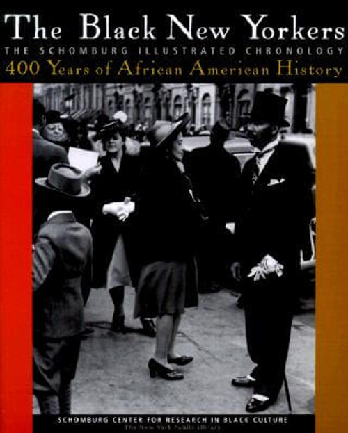 The Black New Yorkers: The Schomburg Illustrated Chronology