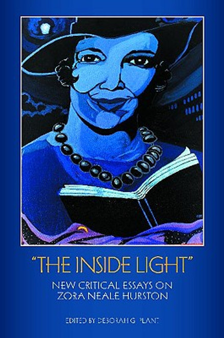 """The Inside Light"": New Critical Essays on Zora Neale Hurston"