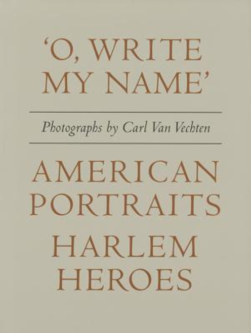 'O, Write My Name' : American Portraits, Harlem Heroes