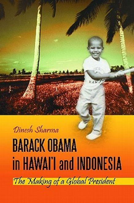 Barack Obama In Hawai'i And Indonesia: The Making Of A Global President