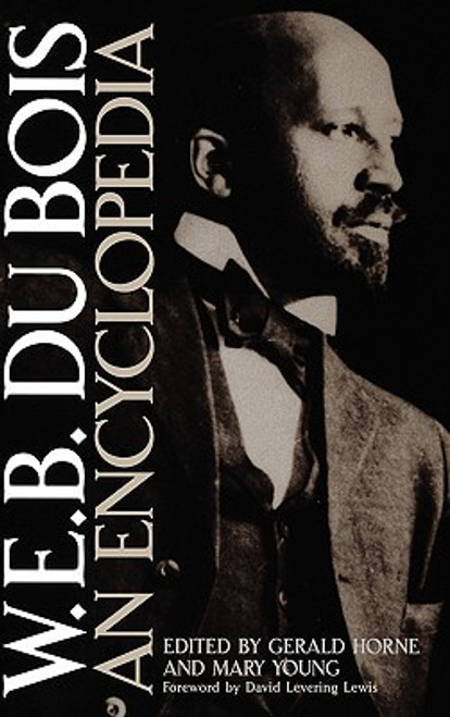 W.E.B. Du Bois: An Encyclopedia
