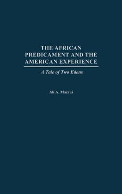 The African Predicament and the American Experience: A Tale of Two Edens