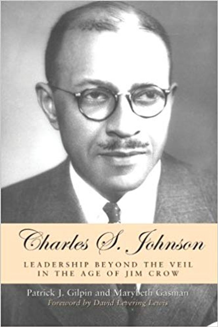 Charles S. Johnson: Leadership Beyond the Veil in the Age of Jim Crow