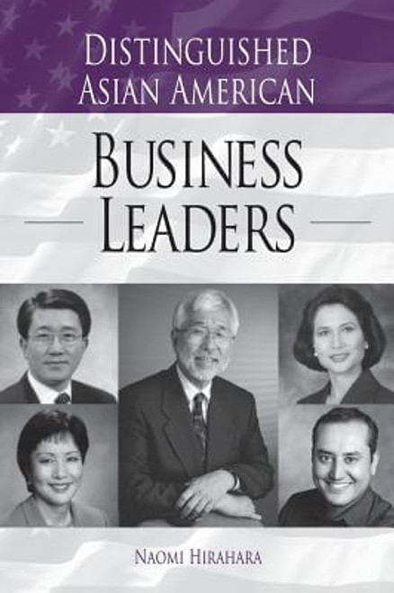 Distinguished Asian American Business Leaders (Distinguished Asian Americans Series)