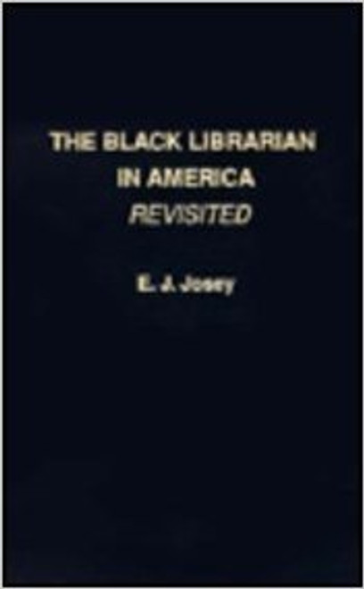 The Black Librarian in America Revisited