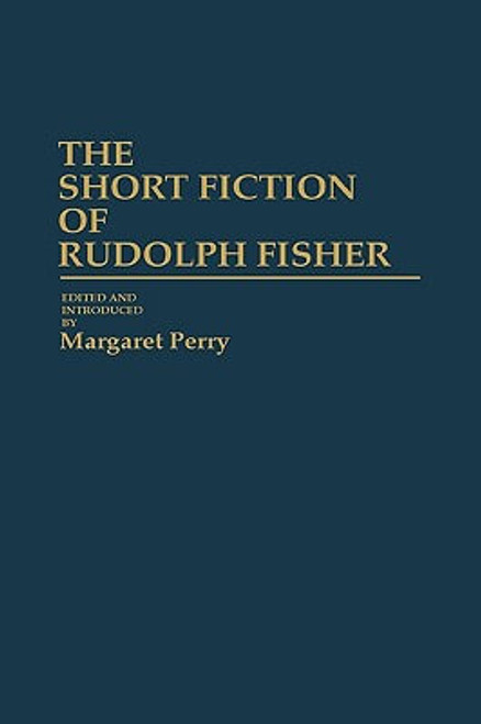 The Short Fiction Of Rudolph Fisher: (Contributions In Afro-American And African Studies)