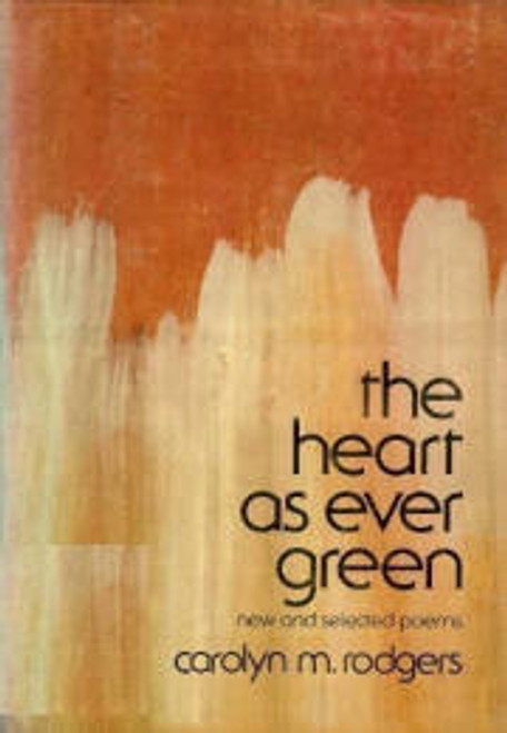The Heart As Ever Green: Poems