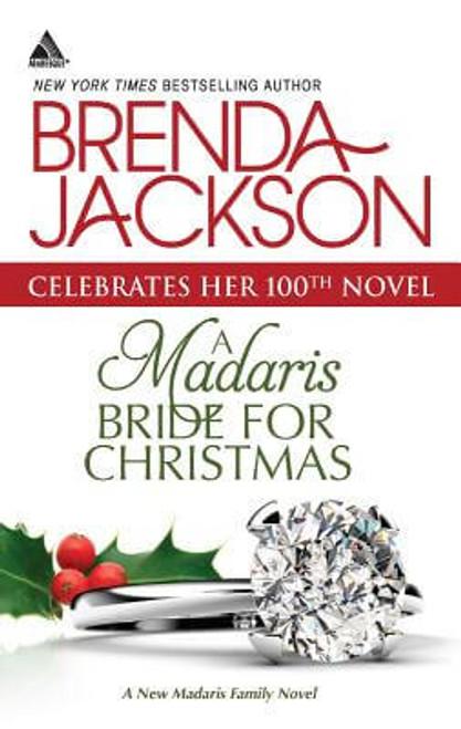 A Madaris Bride For Christmas (Harlequin Kimani ArabesqueMadaris Family Saga)