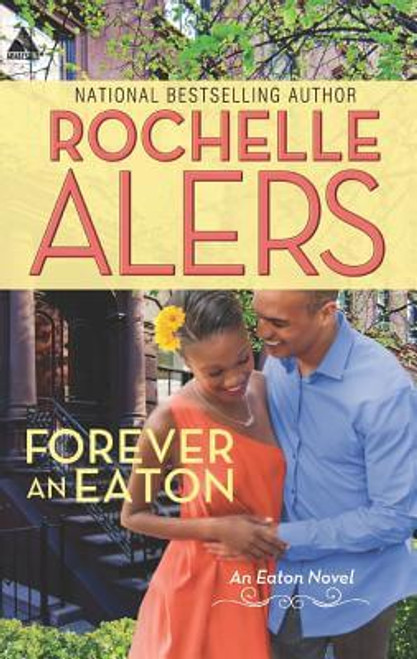Forever an Eaton: Bittersweet LoveSweet Deception (The Eatons)