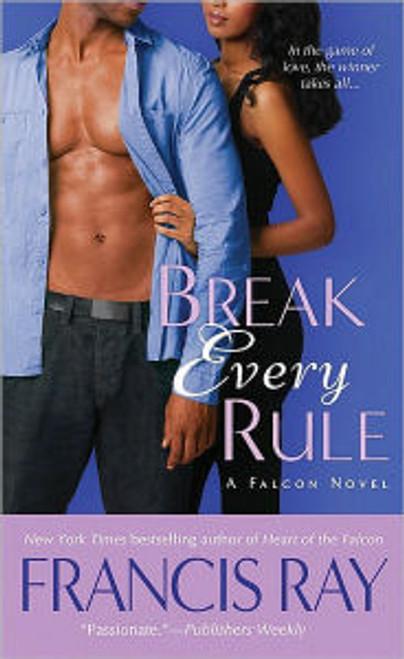 Break Every Rule: A Falcon Novel