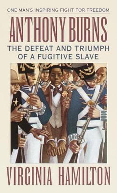 Anthony Burns: The Defeat and Triumph of a Fugitive Slave (Laurel-leaf books)