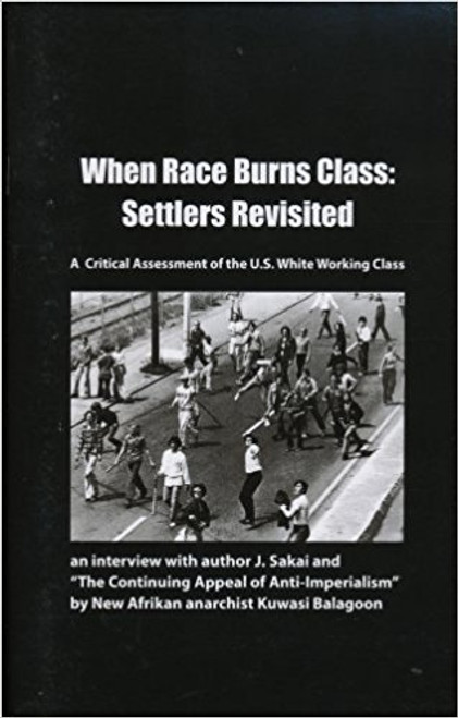 When Race Burns Class: Settlers Revisited. A Critical Assessment of the U.S. White Working Class