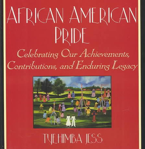 African American Pride: Celebrating Our Achievements, Contributions, and Enduring Legacy