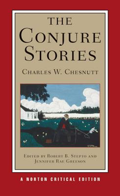 The Conjure Stories (Norton Critical Editions)