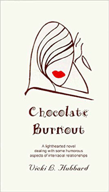 Chocolate Burnout Vol. 1: A Lighthearted Novel Dealing with Some Humorous Aspects of Interracial Relationships