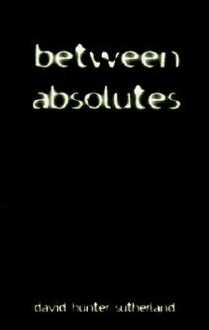 Between Absolutes