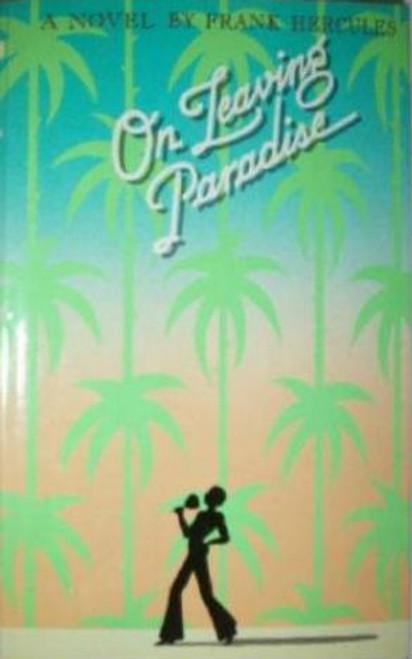 On leaving paradise: A novel