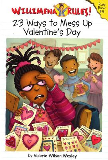 Willimena Rules! Rule Book #5: 23 Ways to Mess Up Valentine's Day (No. 5)