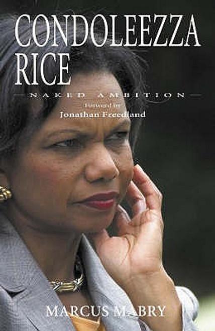Condoleezza Rice: Naked Ambition