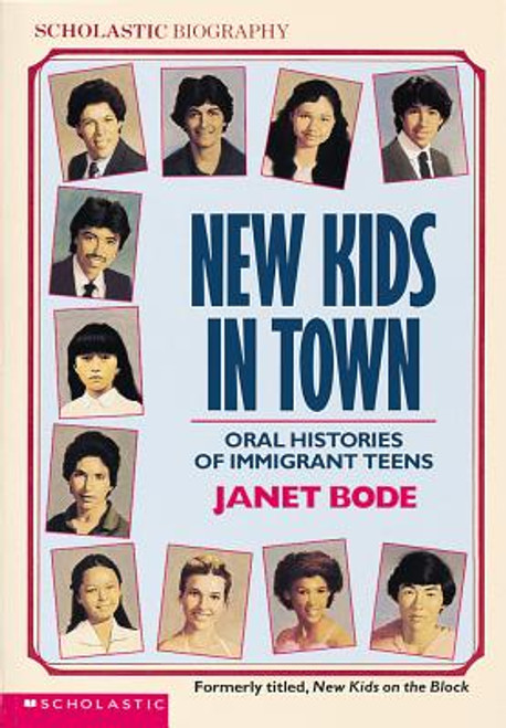 New Kids In Town: Oral Histories Of Immigrant Teens (Scholastic Biography)