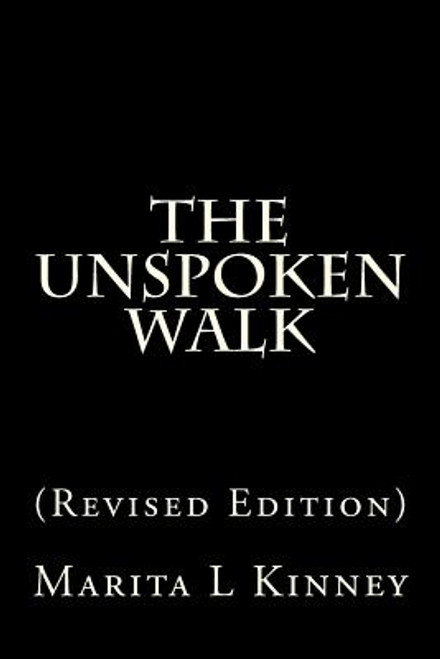 The Unspoken Walk: (Revised Edition)